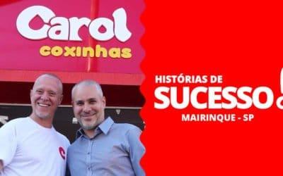 Histórias de Sucesso Carol Coxinhas: Mairinque – SP