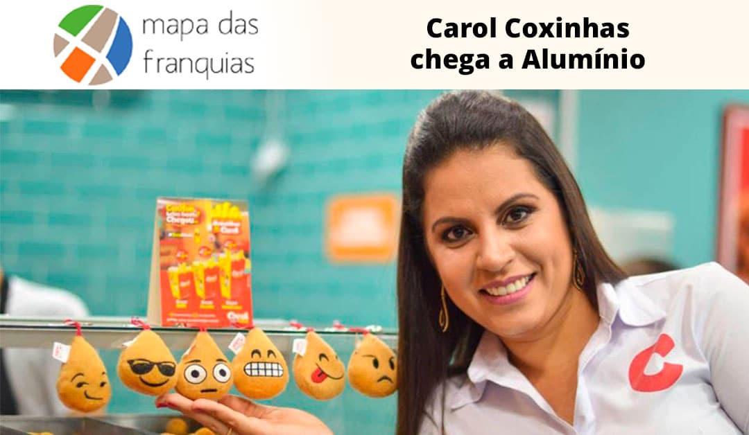 CAROL COXINHAS CHEGA A ALUMÍNIO